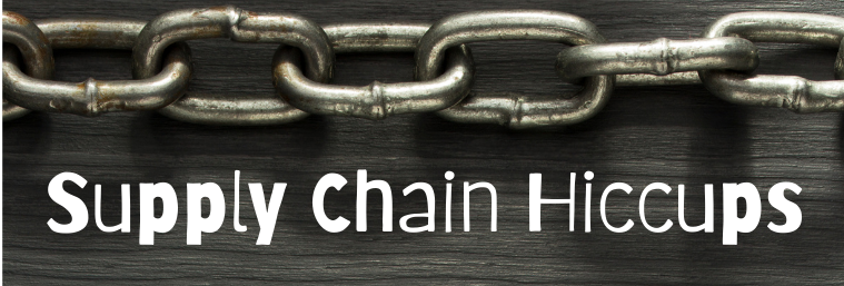 Supply Chain Hiccups